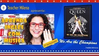 Baixar We Are the Champions -Queen - Aprenda Inglês com música by Teacher Milena #45 (S3E03)