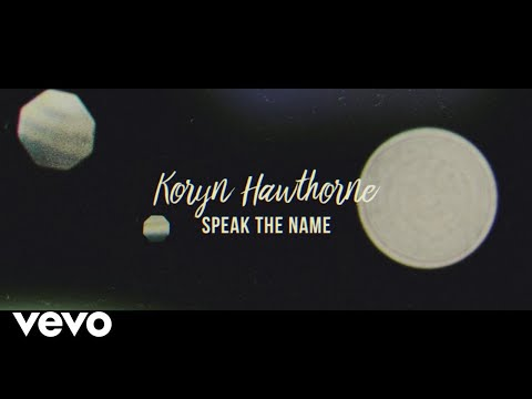 Koryn Hawthorne - Speak the Name (Lyric Video)