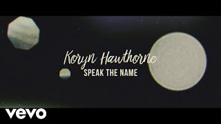 Koryn Hawthorne - Speak the Name - lyrics Video