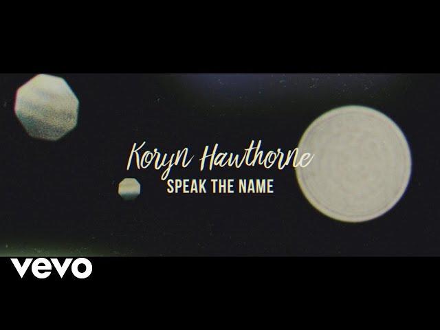 Koryn Hawthorne - Speak the Name (Lyric Video)