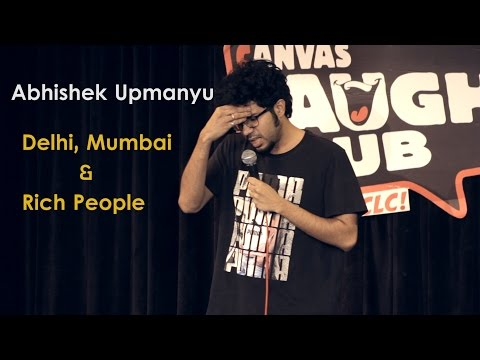 Delhi, Mumbai & Rich People | Stand-up Comedy by Abhishek Up
