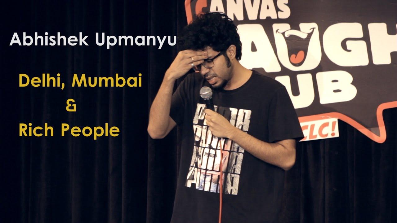 Delhi, Mumbai & Rich People   Stand-up Comedy by Abhishek Upmanyu