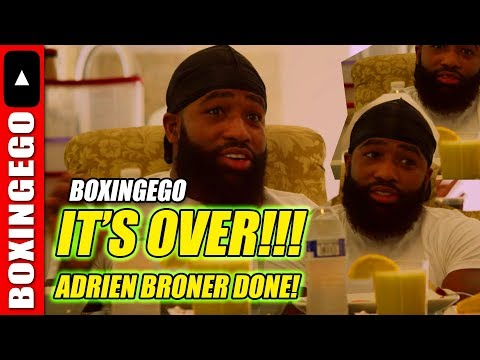 (IT'S OVER!) ADRIEN BRONER SAYS HE'S DONE WITH BOXING