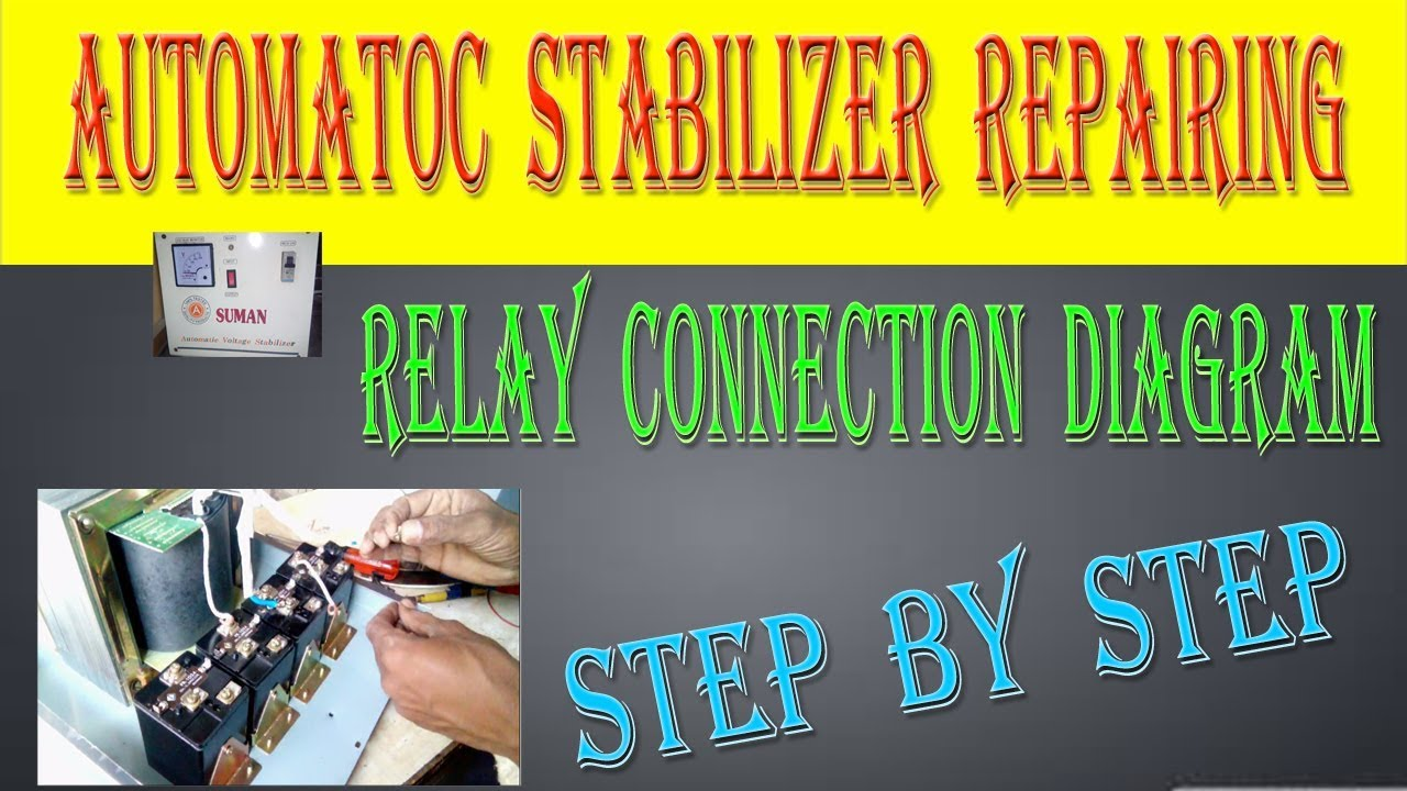 Automatic Stabilizer Repairing Relay Step Circuit Diagram Connection By Hindi