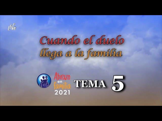 Tema 5: CUANDO EL DUELO LLEGA A LA FAMILIA
