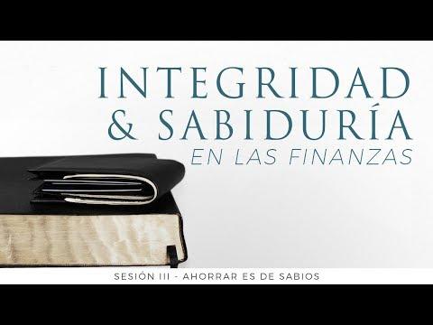 Integridad & Sabiduría en las finanzas - Ahorrar es de sabios