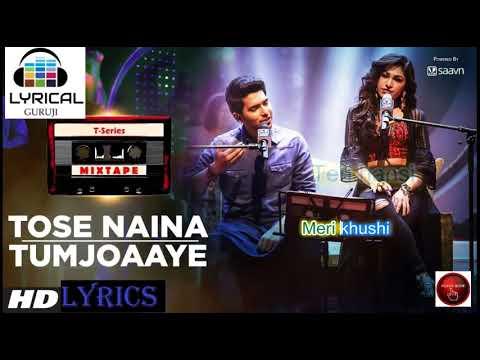 Tose Naina Tum Jo Aaye l T-Series Mixtape - LYRICS l ArmaaN Tulsi Kumar l Bhushan Kumar#LYRICLGURUJI