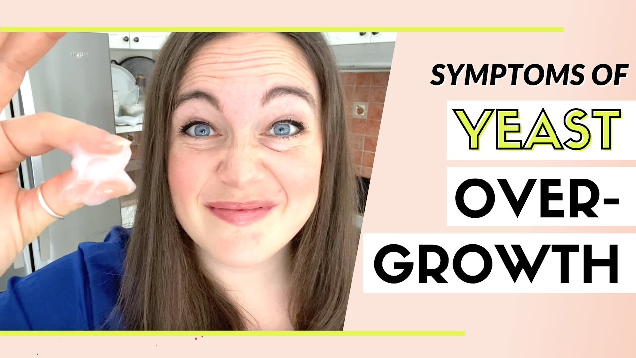 Yeast Overgrowth Symptoms