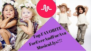 Top ForEverAndForAva Musical.ly Favorites I Foreverandforava