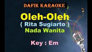 Download Oleh-Oleh (Karaoke) Rita Sugiarto Nada Wanita / Cewek Female Key Em  Dangdut Original Oleh Oleh