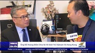 PHÓNG SỰ CỘNG ĐỒNG: Ông Đỗ Hoàng Điềm chia sẻ về giới trẻ Việt Nam & Hồng Kông