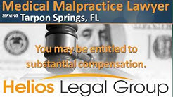 Tarpon Springs Medical Malpractice Lawyer & Attorney - Florida