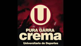Universitario de Deportes: Pura Garra Crema! - Varios Artistas (Full Album)