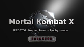 Mortal Kombat X | Predator has landed on Earth - Premier Tower: Trophy Hunter