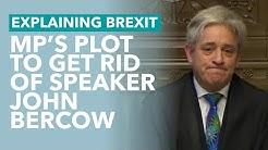 MP's Plot to Oust Speaker John Bercow - Brexit Explained