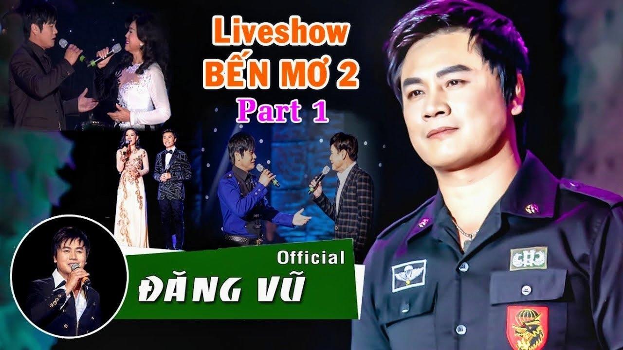 Liveshow Hội Tụ Dàn Ca Nghệ Sĩ Trứ Danh Hải Ngoại | ĐĂNG VŨ | Bến Mơ 2 Full Part 1
