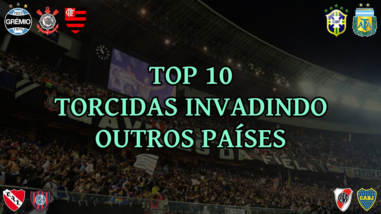 TOP 10 Torcidas Invadindo Outros Países