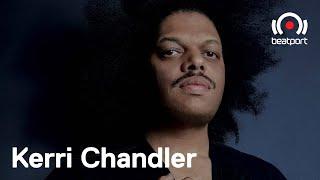 Kerri Chandler (DJ set) - The Residency with...Kerri Chandler [Week 1]   @Beatport Live