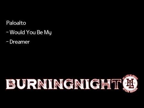 Paloalto - Would You Be My, Dreamer @ Burning Night 130215