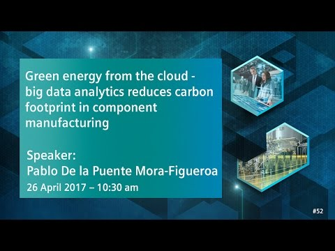 Green energy from the cloud – big data analytics reduces carbon footprint | 26 April 2017 - 10:30 am
