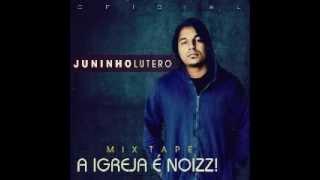 Juninho Lutero A igreja é noisss 2012 CD  COMPLETO