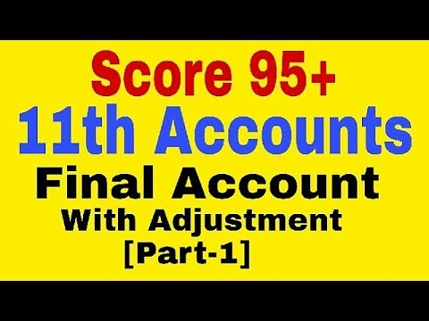 Final Account with Adjustment[Part-1],Class 11 Accounts