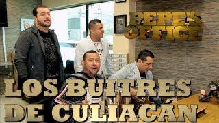 LOS BUITRES DE CULIACAN CON TEMA INÉDITO EN LA OFICINA - Pepe's Office