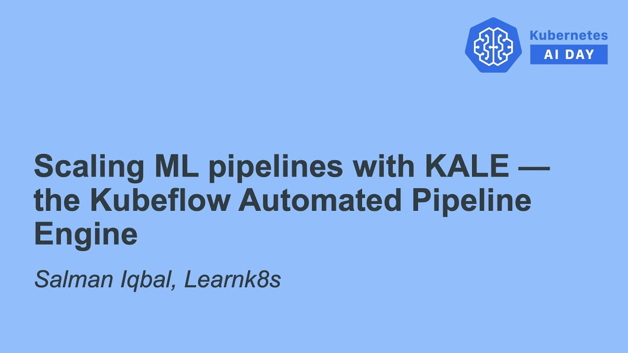 Scaling ML Pipelines with KALE — The Kubeflow Automated Pipeline Engine - Salman Iqbal, Learnk8s