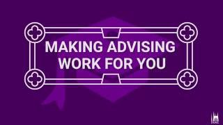Making Advising Work for You