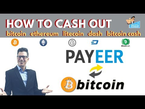 How To Cash Out Your Bitcoin, Ethereum, Litecoin, Dash & Bitcoin Cash To Credit Card With Payeer