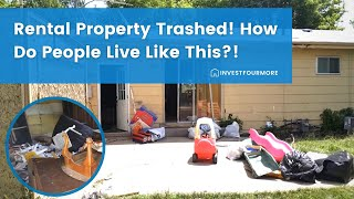 Rental Property Number 8 Trashed by Tenants!