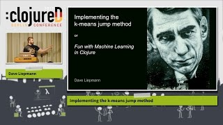 """clojureD 2017: """"Implementing the k-means jump method"""" by Dave Liepmann"""