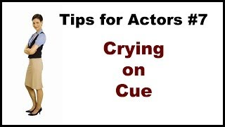 Tips for Actors #7: Crying on Cue