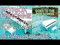 Patrick Péronne - Piano Bar Top Hits Collection - Goes to the Pop Songs [Full album]