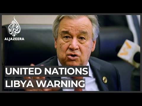 UN chief: Foreign interference in Libya at 'unprecedented levels'