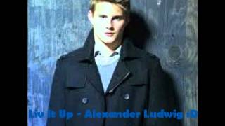 Liv It Up - Alexander Ludwig