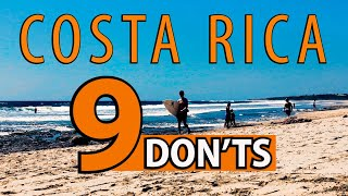 Costa Rica TOP 9 DON'TS YOU NEED TO KNOW