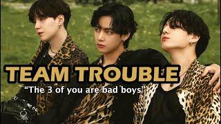 Taegikook - The most troublesome trio (Yoongi, Taehyung and Jungkook)