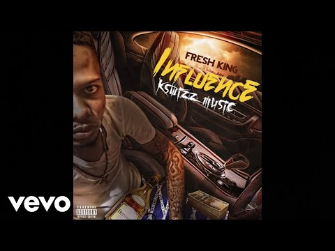 Fresh King - Influence (Official Audio)