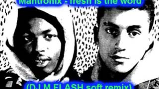 Mantronix fresh is the word DJ M Flash soft remix