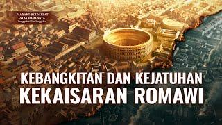 Film Pendek Rohani Kristen(12)Kebangkitan dan Kejatuhan Kekaisaran Romawi- Edisi Dubbing