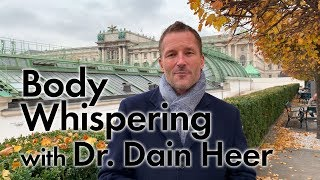 The Body Whispering Class with Dr Dain Heer