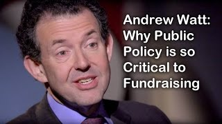 Andrew Watt on Why Public Policy is Critical to Fundraising