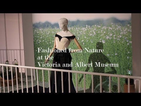 Exhibition Review : Fashioned from Nature at the Victoria and Albert Museum