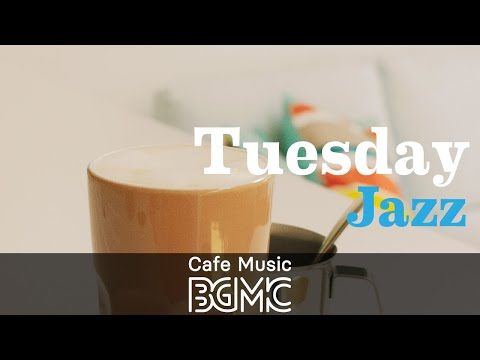 Tuesday Jazz: Positive Morning Music for Breakfast Coffee, Good Mood, Work and Study
