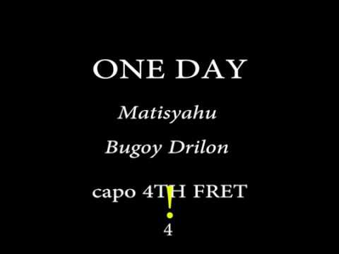ONE DAY - MATISYAHU - BUGOY DRILON Easy Chords and Lyrics 4th Fret