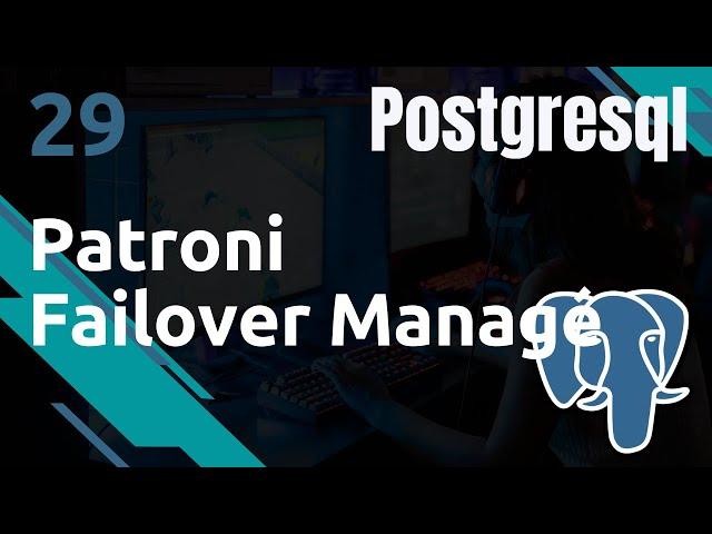 PostgreSQL - 29. Patroni : management packagé de cluster