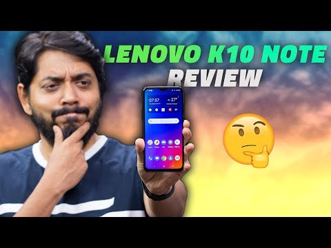 Lenovo​ K10 Note Review – Does It Offer Good Value For Your Money?