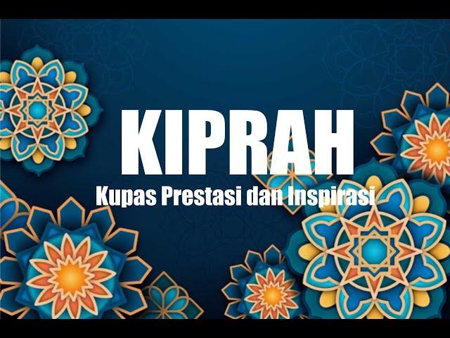 KIPRAH (KUPAS PRESTASI DAN INSPIRASI)