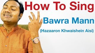 "Bawra Mann - Singing Lesson ""Bollywood Singing Lessons/Tutorials Online"""